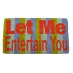 """LET ME ENTERTAIN YOU"" Coir Doormat"